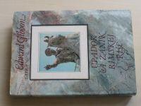 Gibbon - Úpadok a zánik Rímskej ríše (1983)