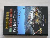 Alec Le Sueur - Hoteliérem na střeše světa - Pět let v Tubetu (1999)