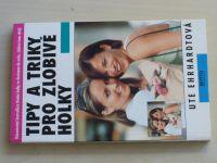 Ehrhardtová - Tipy a triky pro zlobivé holky (1998)