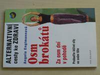 Englmannová - Osm brokátů - Za osm dní v pohodě - Probuďte léčivé síly ve svém těle (2000)