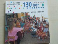 Pausewangová - 130 didaktických her pro skupiny dětí od 3 do 8 let (1993)