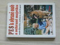 Růžička - Pes k obraně osob a ochraně majetku aneb Člověče, neboj se, máš-li psa! (1996)