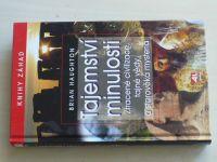 Haughton - Tajemství minulosti - Ztracené civilizace, tajné vědy a starověká mystéria (2007)