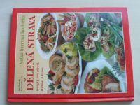 Horecká, Horecký - Dělená strava - recepty pro zdraví, štíhlost a krásu (1999)