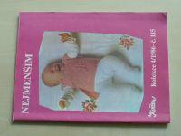 Květen - Ateliér pro služby ženám - Kolekce 4 č. 115 - Nejmenším (1986)