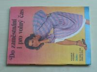 Květen - Ateliér pro služby ženám - Kolekce III č. 108 - Do zaměstnání i pro volný čas (1985)