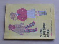 Květen - Ateliér pro služby ženám - Kolekce IX č. 110 - Šijeme a přešíváme dětem (1985)