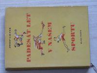 Laufer - Padesát let v našem sportu (1957)