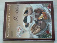 Poncová, Horecký - Velká barevná kuchařka - Moučníky (2001)