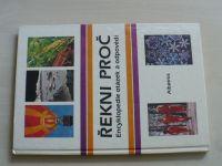 Řekni proč - Encyklopedie otázek a odpovědí (1987)