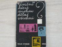 Václav Zykmund - Umění  které mohou dělat všichni? (1964) věnování autora V.Z.