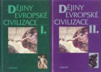 Dějiny evropské civilizace I. + II. (1997) 2 knihy