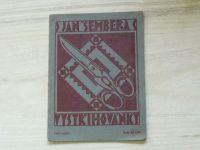 Jan Šembera - Vystřihovánky - Část I. (1923)