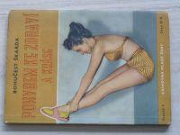 Knihovna mladé ženy sv. 7 - Škarda - Pohybem ke zdraví a kráse (1941)
