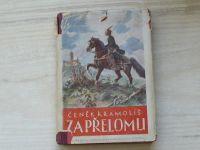 Kramoliš - Za přelomu (1945) historický román z dějin Brna a jeho okolí z let 1428-1448