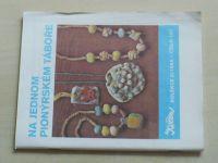 Květen - Ateliér pro služby ženám - Kolekce 2 č. 121 - Na jednom pionýrském táboře (1988)