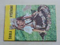 Květen - Ateliér pro služby ženám - Kolekce 78 - Škola vyšívání (nedatováno)