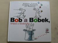 Pacovský, Šebánek - Bob a Bobek, králíci z klobouku (2001)
