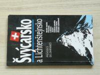 Průvodce do zahraničí - Švýcarsko a Lichtenštejnsko (1999)