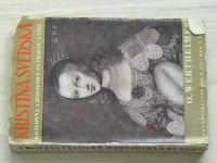 Wertheimer - Kristína Švédská - Královna a bojovnice za pravdu a víru (1939)