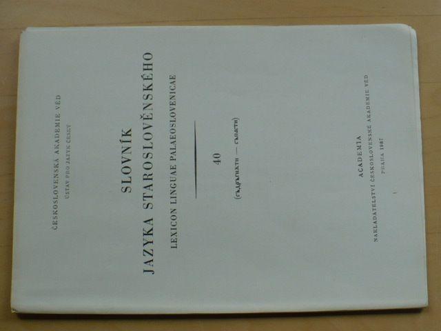 Slovník jazyka staroslověnského 40 (1987)