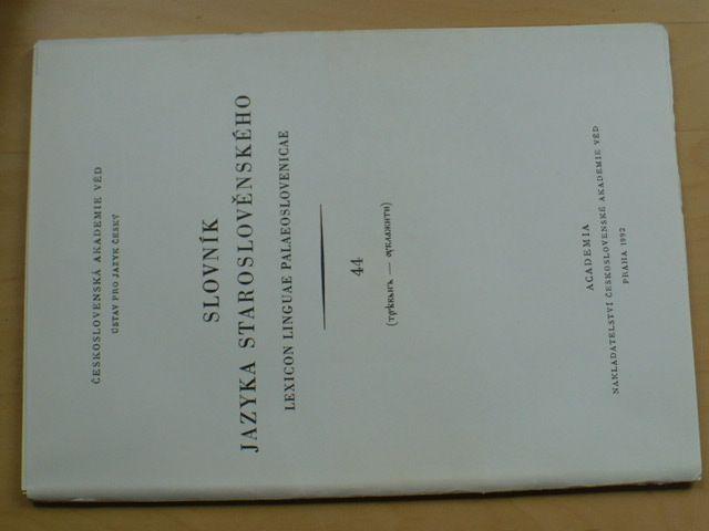 Slovník jazyka staroslověnského 44 (1992)
