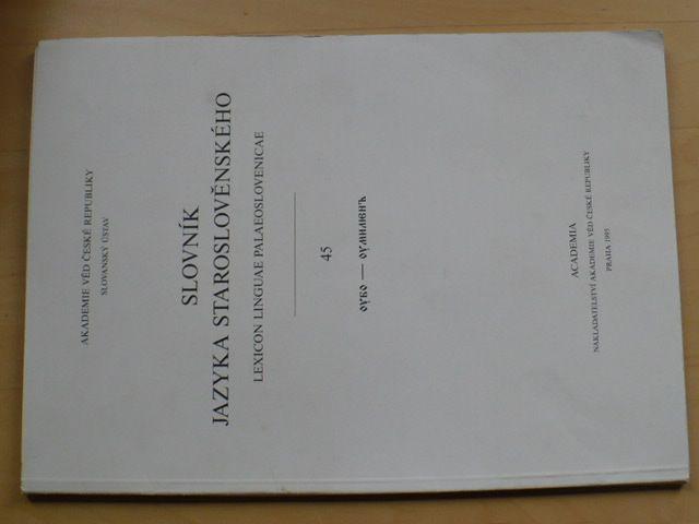Slovník jazyka staroslověnského 45 (1995)