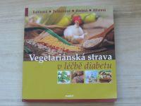 Kahleová, Pelikánová, Havlová, Milatová - Vegetariánská strava v léčbě diabetu (2013)
