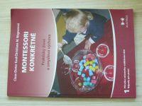 Kaul, Wagnerová - Montessori konkrétně 1 - Praktický život a smyslová výchova (2014)