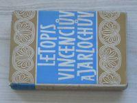 Letopis Vincenciův a Jarlochův (1957) Živá díla minulosti