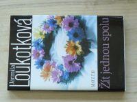 Loukotková - Žít jednou spolu (1999)