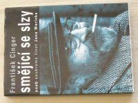 Cinger - Smějící se slzy aneb Soukromý život Jana Wericha (2004)