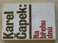 K. Čapek - Na břehu dnů (1978)