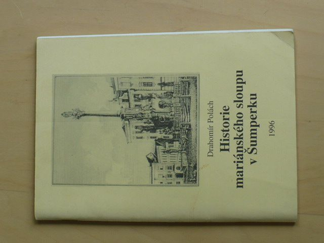 Polách - Historie mariánského sloupu v Šumperku (1996)