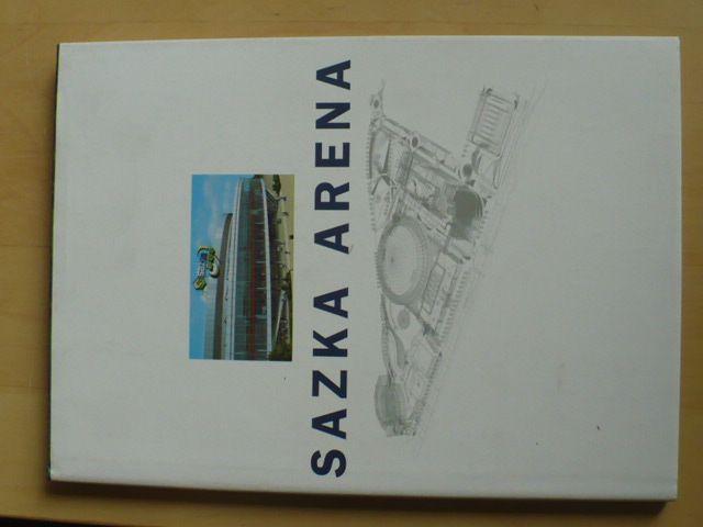 Sazka Arena - Pamětní obrazová publikace (2004)