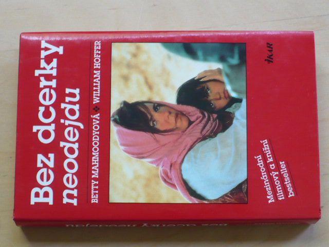Mahmoodyová, Hoffer - Bez dcerky neodejdu (1993)