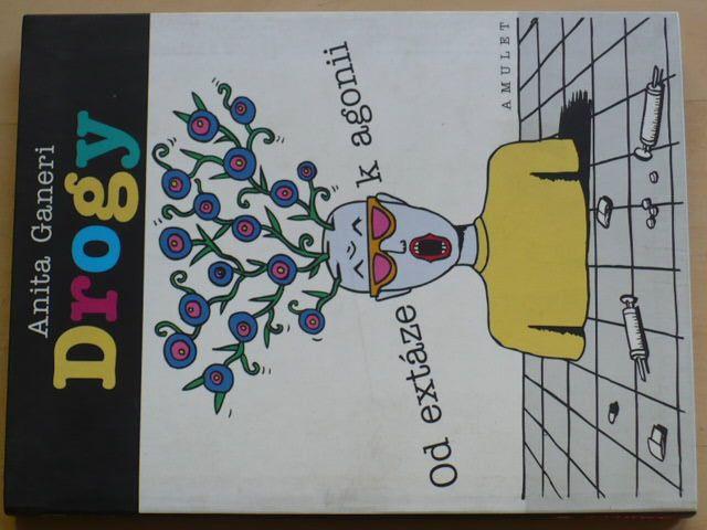 Ganeri - Drogy - Od extáze k agonii (2001)
