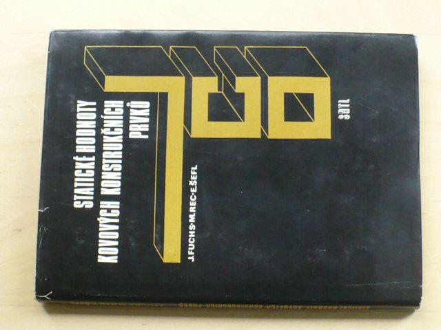 Fuchs, Rec, Šefl - Statické hodnoty kovových konstrukčních prvků (1985)