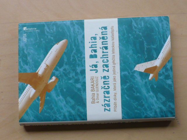 Bahia Bakari, Guendouz - Já Bahia, zázračně zachráněná (2011) letecká katastrofa